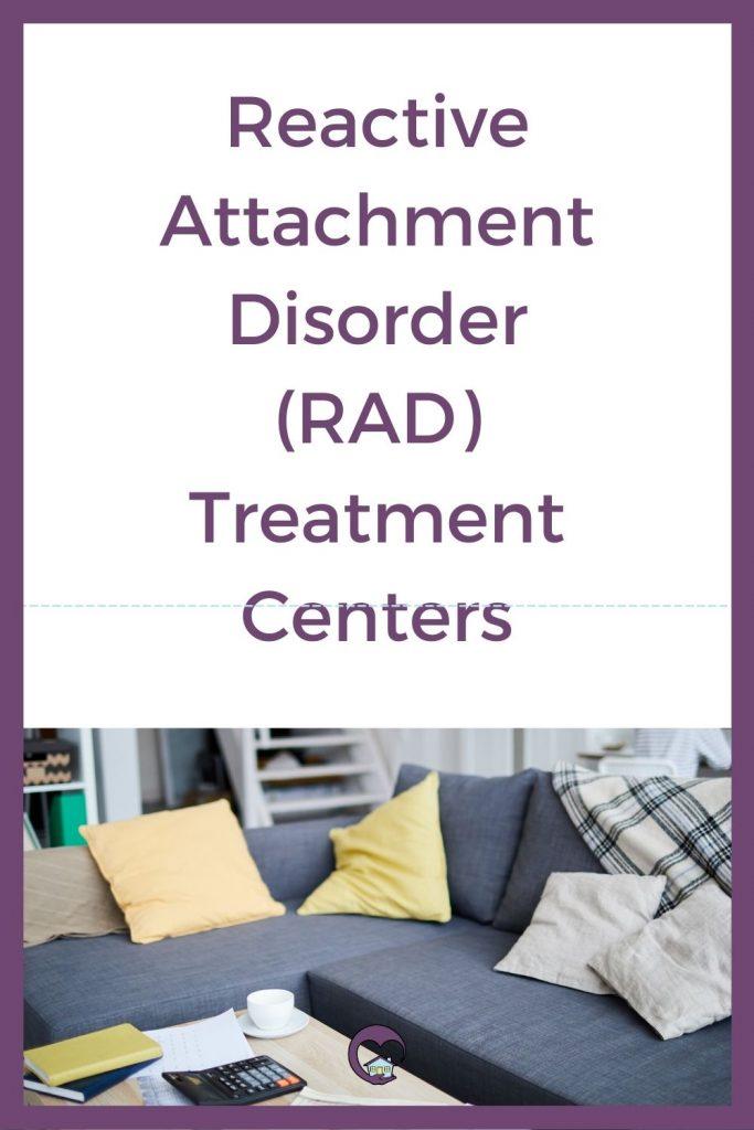 RAD residential treatment facilities